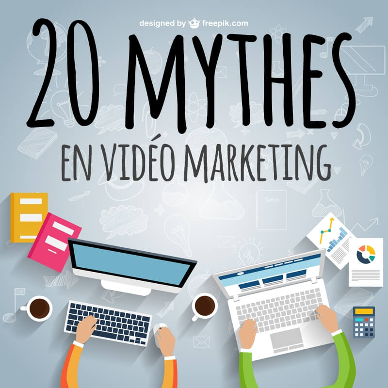 20 mythes en vidéo marketing