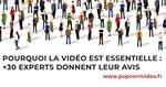 Pourquoi la vidéo est essentielle : +30 experts donnent leur avis